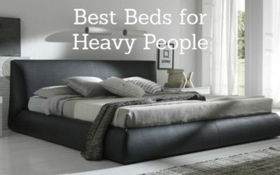Best Mattress for Heavy People: 2019 Guide to Top Beds for a Large Person