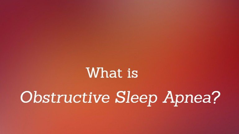 What is Obstructive Sleep Apnea? OSA Symptoms, Causes, Treatment, and More