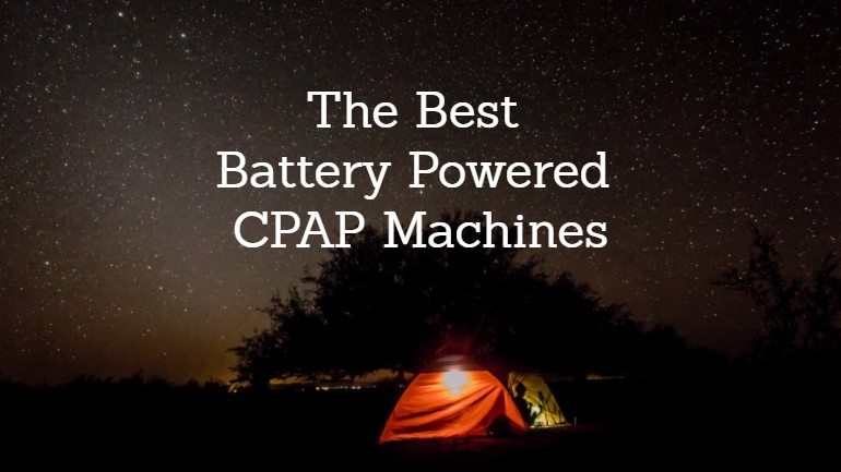 Best Battery Powered Cpap Machines Full Buyer S Guide