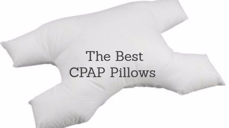The Best CPAP Pillow: A Complete Buyer's Guide for 2018