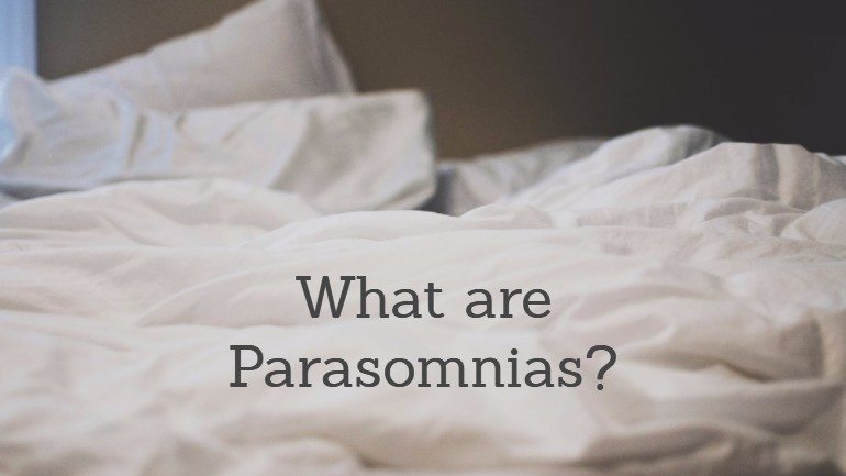 What are Parasomnias