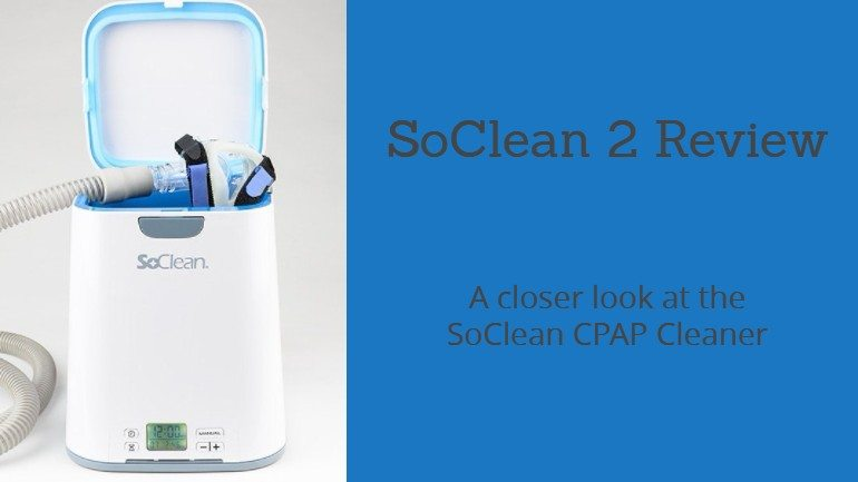 SoClean 2 Review: Is the CPAP Cleaner Worth It?
