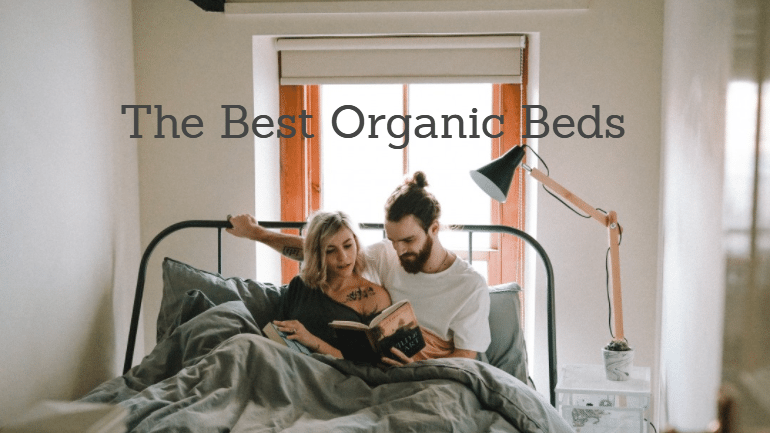 Best Organic Mattress 2018: Guide to the Top Natural, Non-Toxic Beds
