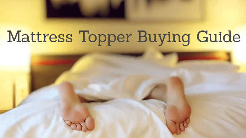 Best Mattress Topper 2018: Reviews and Buying Guide