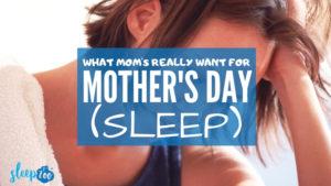 Mother's Day Sleep Survey