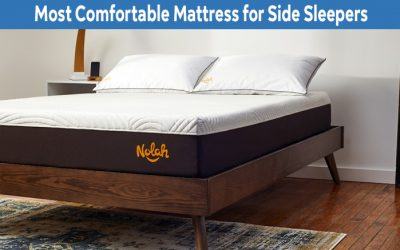 3 Reasons Why a Nolah Mattress is Superior Comfort for Side Sleepers.
