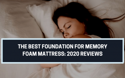 The Best Foundation for Memory Foam Mattress: 2020 Reviews